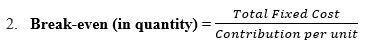 formulae for analysis of break-even point in quantity