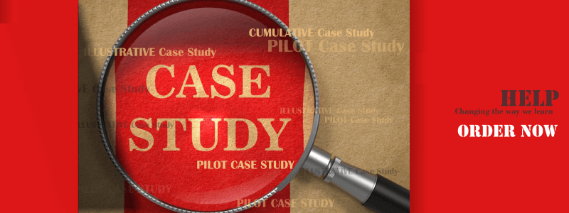 Case Study Assignment Help Order Now