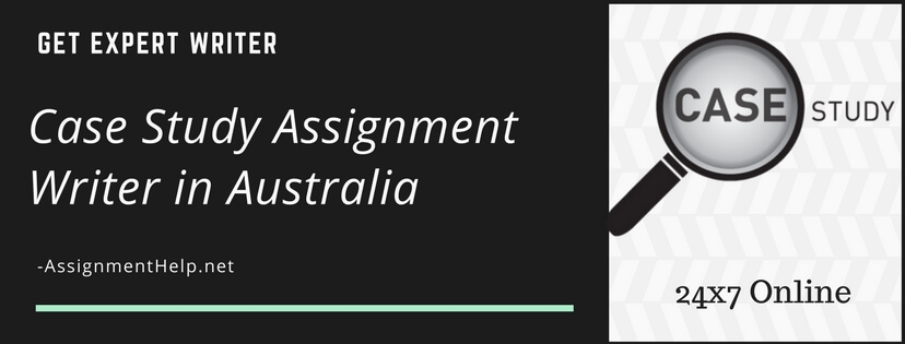 Case study assignment writer in Australia