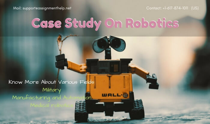 Case Study on Robotics