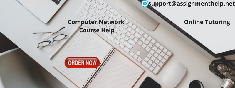 Computer Network Assignment Help Order Now