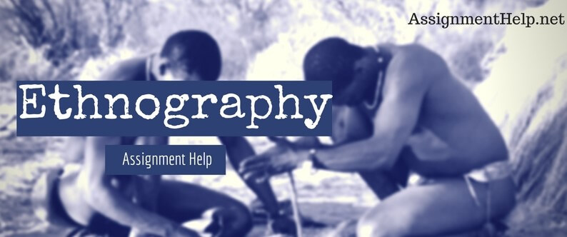 Ethnography Assignment Help