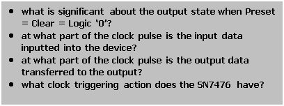 Text Box: • what is significant about the output state when Preset = Clear = Logic '0'?