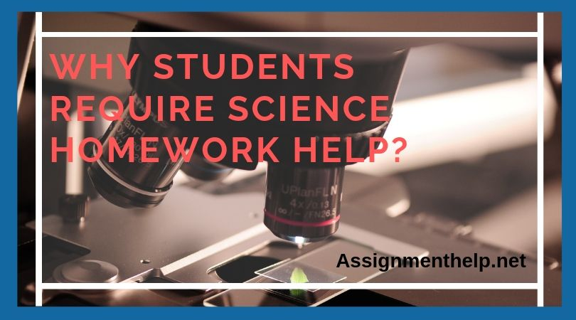 why students require science homework help