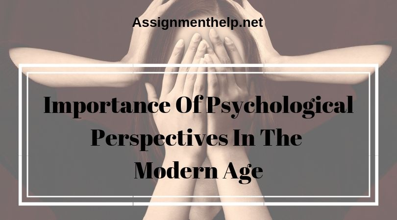 importance of psychological perspectives in the modern age