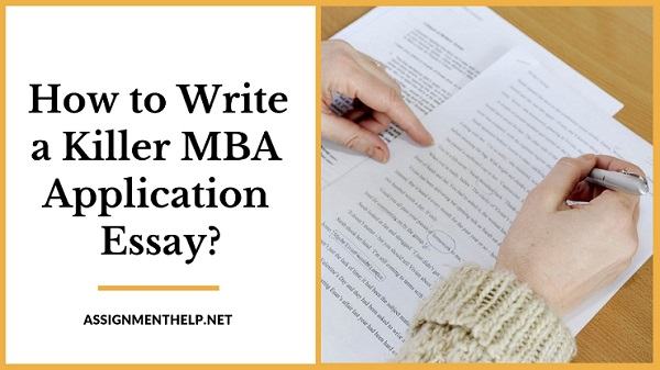 How to Write a Killer MBA Application Essay?