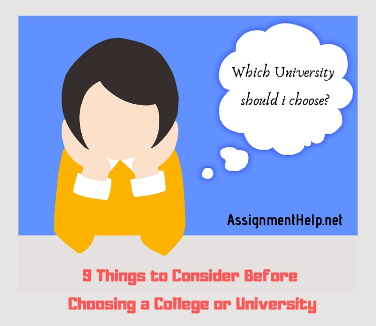 9 Things To Consider Before Choosing A College Or University