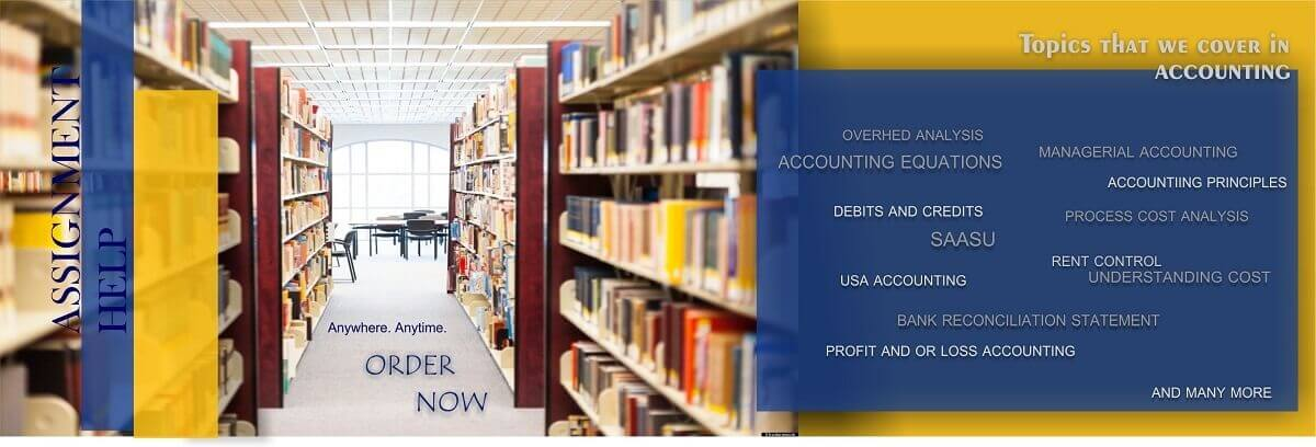 Accounting Assignment Help Order Now