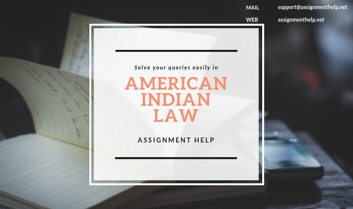 American Indian Law Assignment Help