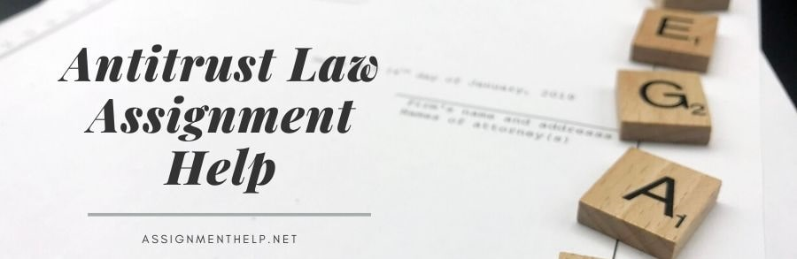Antitrust Law Assignment Help
