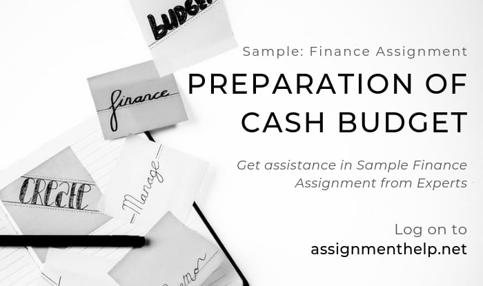 Assignment Help Preparation of Cash Budget