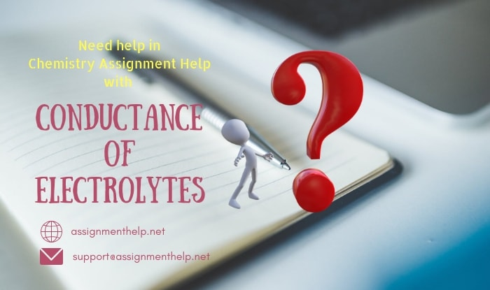 Conductance Of Electrolytes Assignment Help