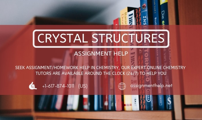 Crystal Structures Assignment Help