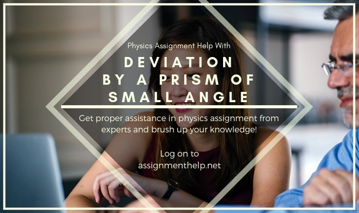 Deviation By A Prism Of Small Angle Assignment Help