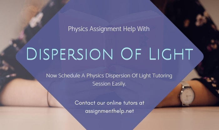 Dispersion of Light Assignment Help