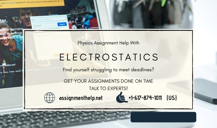 Electrostatics Assignment Help