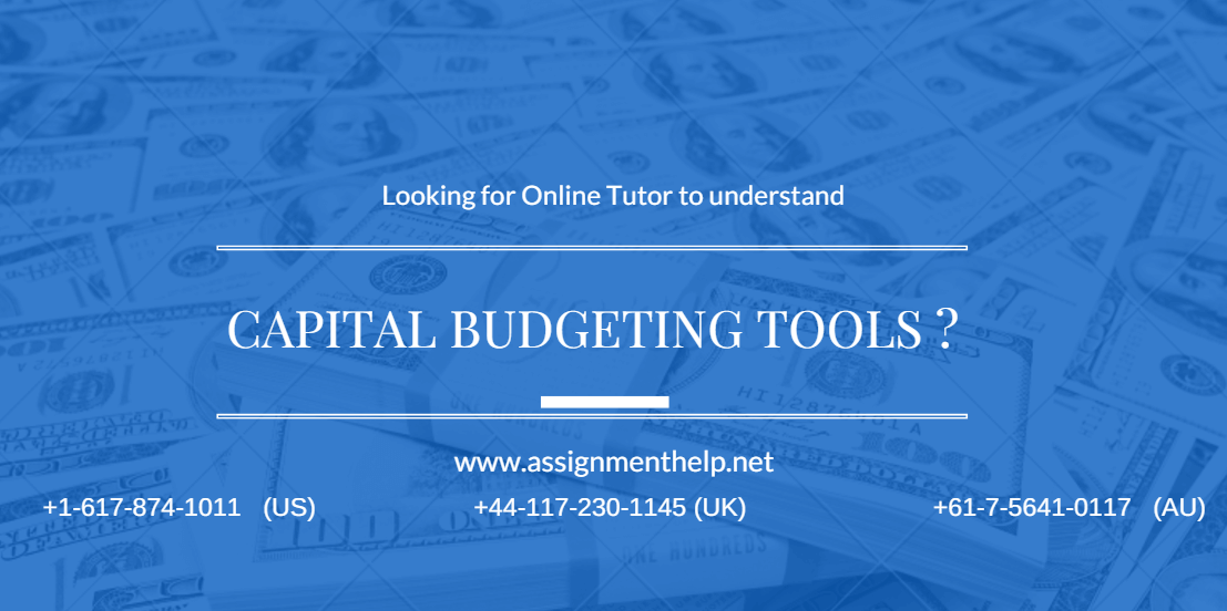 Help With Capital budgeting tools