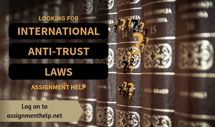 International Anti-Trust Laws Assignment Help