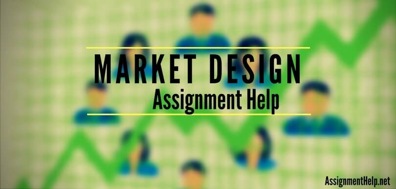 Market Design Assignment Help order now