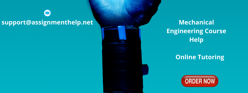Mechanical Engineering Assignment Help Order Now