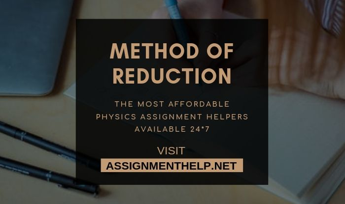 Method of Reduction assignment help
