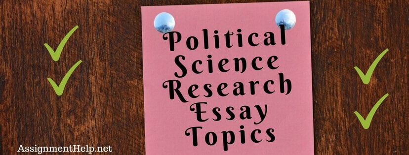 Political Science Research Essay Topics