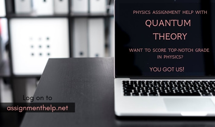 Quantum Theory Assignment Help