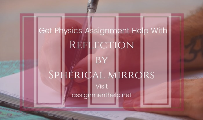 Reflection By Spherical Mirrors Assignment Help