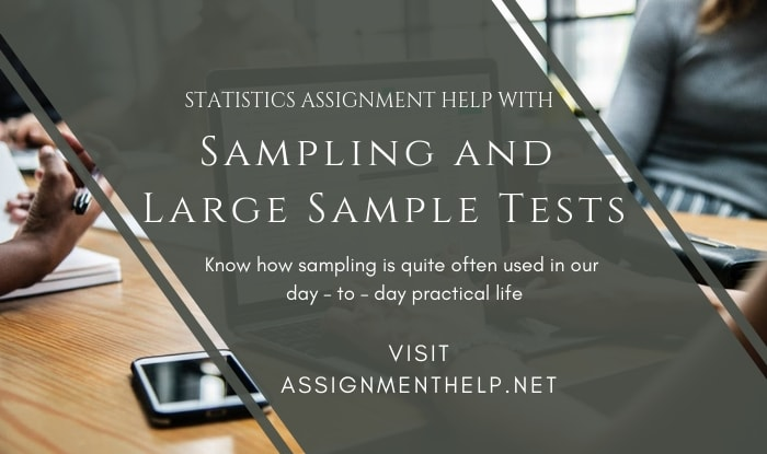 Sampling And Large Sample Tests Assignment Help