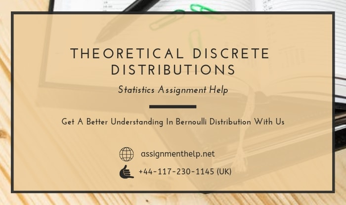 Theoretical Discrete Distributions Assignment Help