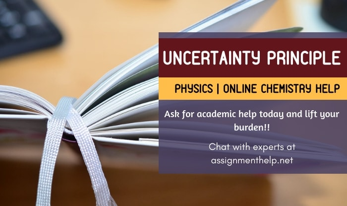 Uncertainty Principle Assignment Help